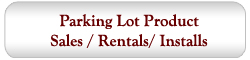 Parking Lot Product Sales, Rentals & Installs